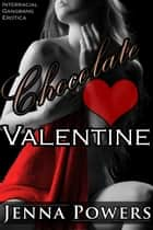 Chocolate Valentine ebook by Jenna Powers