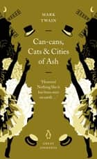 Can-Cans, Cats and Cities of Ash ebook by Mark Twain