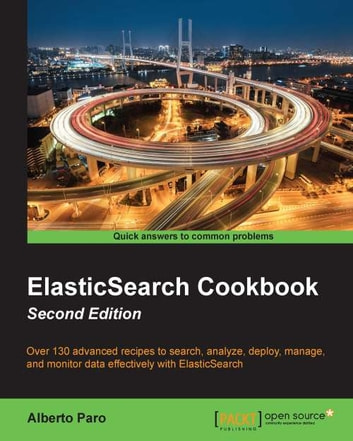 ElasticSearch Cookbook - Second Edition ebook by Alberto Paro