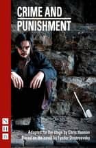 Crime and Punishment (NHB Modern Plays) - Stage Version ebook by Fyodor Dostoyevsky