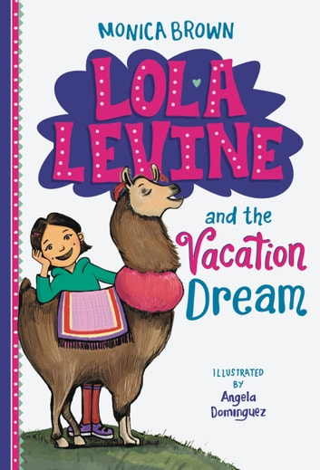 Lola Levine and the Vacation Dream ebook by Monica Brown