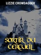 Sortir du cercueil ebook by Lizzie Crowdagger