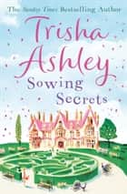Sowing Secrets ebook by Trisha Ashley