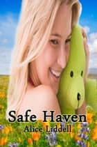 Safe Haven: An Age Play Spanking Romance ebook by Alice Liddell