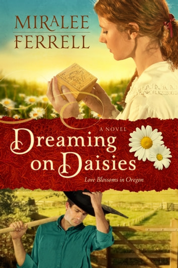 Dreaming on Daisies - A Novel ebook by Miralee Ferrell