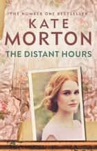 The Distant Hours ebook by Kate Morton