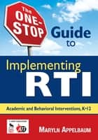 The One-Stop Guide to Implementing RTI ebook by Maryln S. Appelbaum