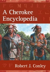 A Cherokee Encyclopedia ebook by Robert Conley