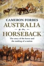 Australia on Horseback ebook by Cameron Forbes
