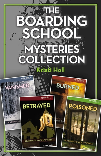 The Boarding School Mysteries Collection ebook by Kristi Holl