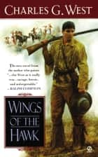 Wings of the Hawk ebook by Charles G. West