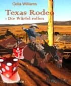Texas Rodeo - Die Würfel rollen - Gay Romance eBook by Celia Williams