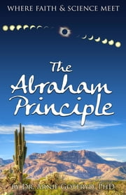 The Abraham Principle: Where Faith & Science Meet ebook by Arnie Gotfryd