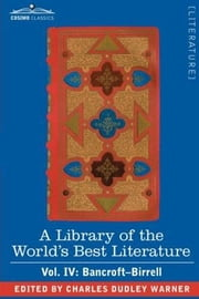 Library Of The World's Best Literature, Ancient And Modern, Vol 4 ebook by Charles Dudley Warner