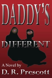 Daddy's Different ebook by D. R. Prescott