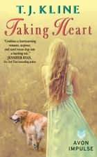 Taking Heart eBook par T. J. Kline