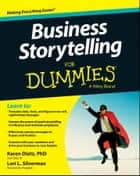 Business Storytelling For Dummies ebook by Karen Dietz,Lori L. Silverman