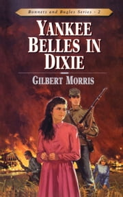 Yankee Belles in Dixie ebook by Gilbert L Morris
