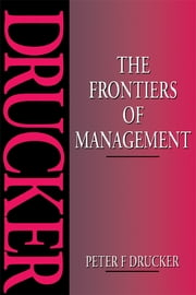 The Frontiers of Management ebook by Peter Drucker