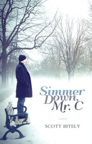 Simmer Down, Mr C. ebook by Scott Bitely