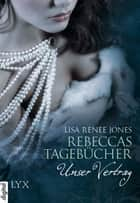 Rebeccas Tagebücher - Unser Vertrag ebook by Lisa Renee Jones,Michaela Link