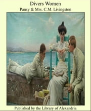 Divers Women ebook by Mrs. C. M. Livingston Pansy