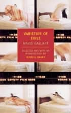 Varieties of Exile ebook by Russell Banks, Mavis Gallant