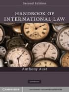 Handbook of International Law ebook by Anthony Aust