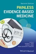 Painless Evidence-Based Medicine ebook by Antonio L.  Dans, Leonila F.  Dans, Maria Asuncion A.  Silvestre