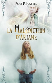 La Malédiction d'Ariane - extrait gratuit eBook by Rose P. Katell