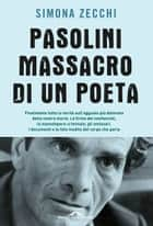 Pasolini. Massacro di un poeta ebook by Simona Zecchi