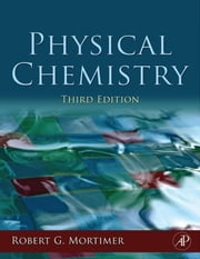 Physical Chemistry ebook by Mortimer, Robert G.