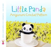 Little Panda Amigurumi Crochet Pattern ebook by Kobo.Web.Store.Products.Fields.ContributorFieldViewModel
