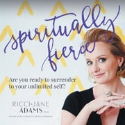 Spiritually Fierce - Are you ready to surrender to your unlimited self? audiobook by Ricci-Jane Adams