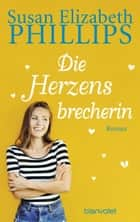 Die Herzensbrecherin - Roman ebook by Susan Elizabeth Phillips, Eva Malsch