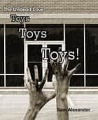 The Undead Love Toys, Toys, Toys! ebook by