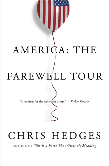 America: The Farewell Tour eBook by Chris Hedges