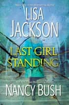 Last Girl Standing - A Novel of Suspense eBook by Lisa Jackson, Nancy Bush