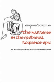 The Narreme in the Medieval Romance Epic - An Introduction to Narrative Structures ebook by Eugene Dorfman