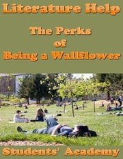 Literature Help: The Perks of Being a Wallflower ebook by Students' Academy