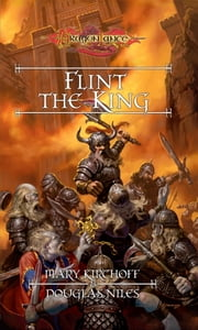 Flint the King - Preludes, Book 5 ebook by Mary Kirchoff,Douglas Niles