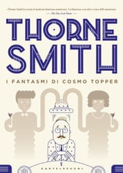 I fantasmi di Cosmo Topper eBook by Thorne Smith, Claudio Mapelli