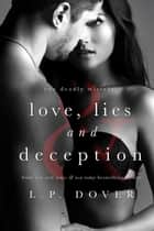 Love, Lies, and Deception ebook by L.P. Dover