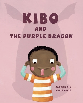 Kibo and the Purple Dragon ebook by Carmen Gil