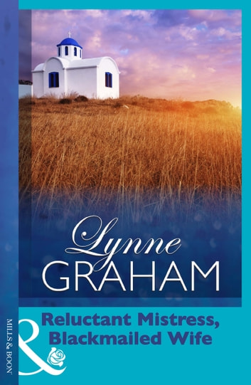Reluctant Mistress, Blackmailed Wife (Mills & Boon Modern) (Greek Tycoons, Book 24) 電子書 by Lynne Graham