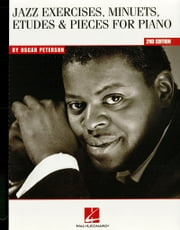 Oscar Peterson - Jazz Exercises, Minuets, Etudes & Pieces for Piano (Music Instruction) ebook by Oscar Peterson