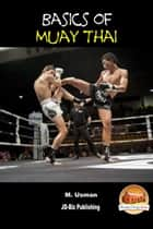 Basics of Muay Thai ebook by M. Usman