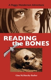 Reading the Bones - A Peggy Henderson Adventure ebook by Gina McMurchy-Barber