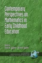 Contemporary Perspectives on Mathematics in Early Childhood Education ebook by Olivia Saracho,Bernard Spodek