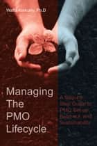 Managing The PMO Lifecycle ebook by Waffa Karkukly
